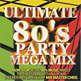 Ultimate 80's Party Mega Mix