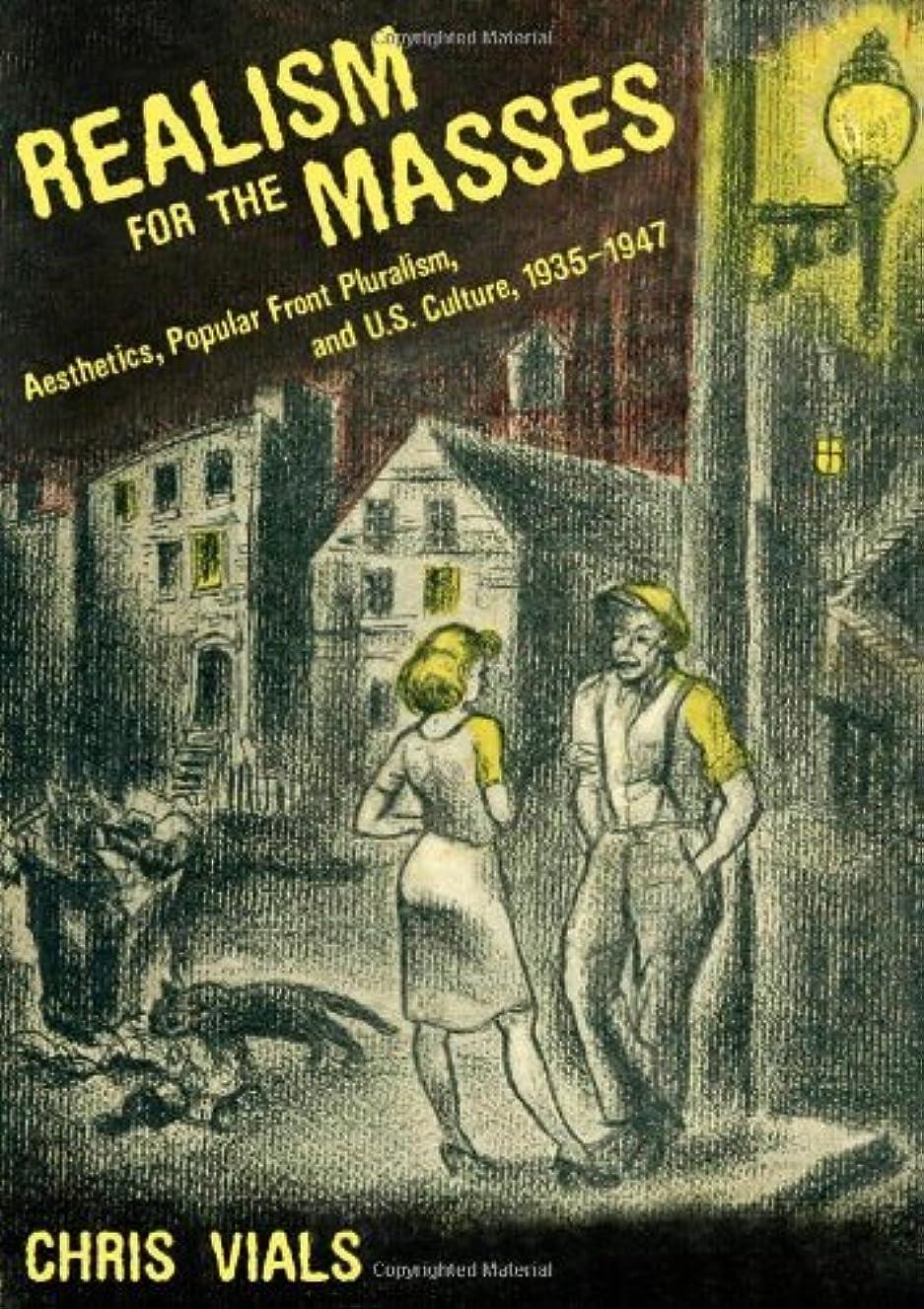 サイレント直面するマラドロイトRealism for the Masses: Aesthetics, Popular Front Pluralism, and U.S. Culture, 1935-1947 (English Edition)