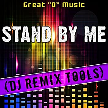 Stand by Me (DJ Remix Tools)