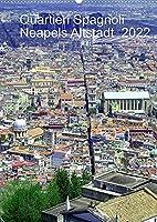 Quartieri Spagnoli Kalender 2022 (Wandkalender 2022 DIN A2 hoch): Die Altstadt Neapels (Monatskalender, 14 Seiten )