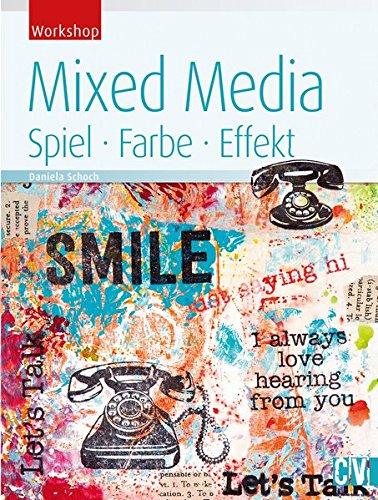 Mixed Media: Spiel, Farbe, Effekt (Workshop)
