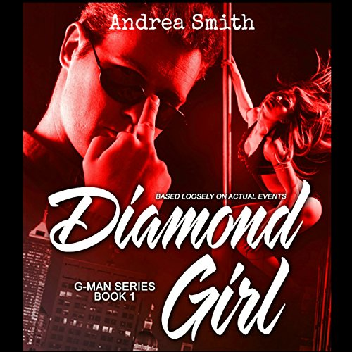 Diamond Girl     G-Man Series, Book 1              By:                                                                                                                                 Andrea Smith                               Narrated by:                                                                                                                                 Chandler Gray                      Length: 10 hrs     66 ratings     Overall 4.1