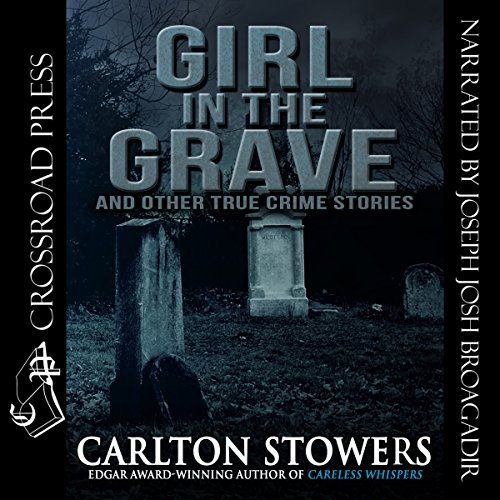 Girl in the Grave and Other True Crime Stories audiobook cover art