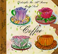 Coffee: Delectable Seasons (Delectables for all seasons)
