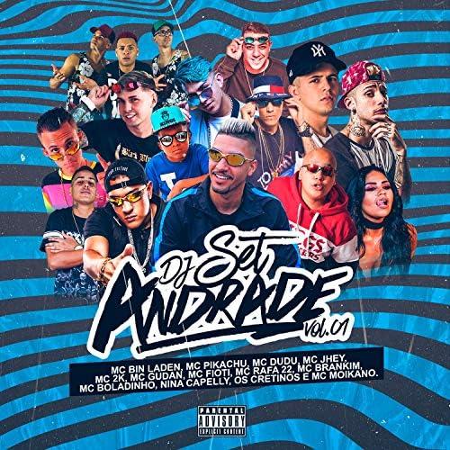 DJ Andrade feat. Mc Bin Laden, Mc Pikachu, Mc Dudu, Mc Jhey, Mc 2k, Mc Gudan, MC Fioti, MC Rafa 22, Mc Brankim, MC Boladinho, Nina Capelly, Os Cretinos & Mc Moikano