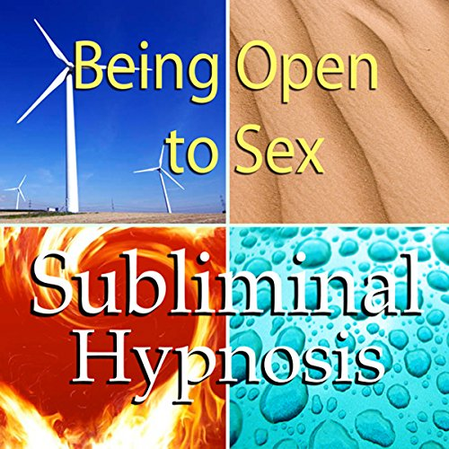 Being Open to Sex Subliminal Affirmations audiobook cover art