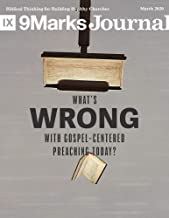 What's Wrong with Gospel-Centered Preaching Today? | 9Marks Journal