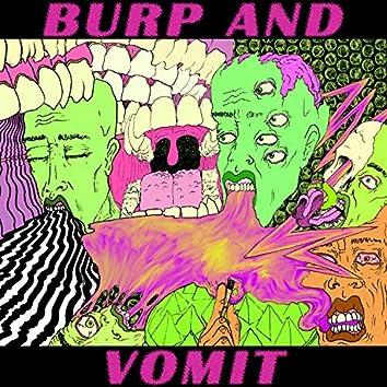 Burp and Vomit