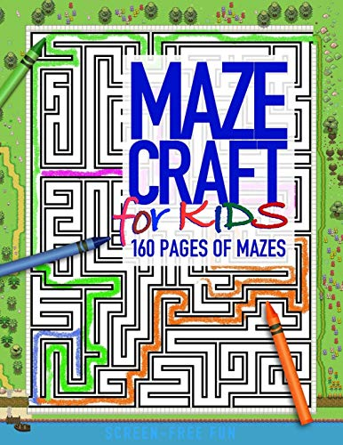 MAZECRAFT for kids 160 pages of mazes: Offline activity books for unplugged fun and spatial skill development