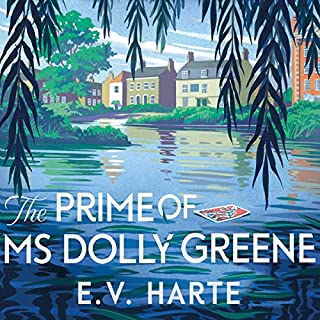 The Prime of Ms Dolly Greene                   By:                                                                                                                                 E. V. Harte                               Narrated by:                                                                                                                                 Imogen Church                      Length: 8 hrs and 3 mins     19 ratings     Overall 4.2