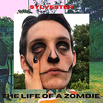 The Life of a Zombie