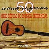 Vol. 1-Meio Seculo de Musica Sertaneja