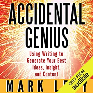 Accidental Genius      Using Writing to Generate Your Best Ideas, Insight and Content              De :                                                                                                                                 Mark Levy                               Lu par :                                                                                                                                 Bronson Pinchot                      Durée : 4 h et 27 min     1 notation     Global 5,0