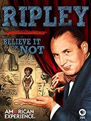 Image: Ripley: Believe It or Not Video | LeRoy Robert Ripley rose to fame during the Great Depression, transforming himself into an entertainer who mesmerized the nation with his razzle-dazzle blend of homespun Americana and freakish oddities