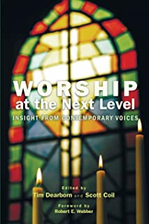 Worship at the Next Level: Insight from Contemporary Voices