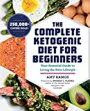 The Complete Ketogenic Diet for Beginners: Your Essential Guide to...