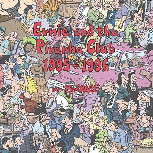 Ernie and the Piranha Club 1995-1996