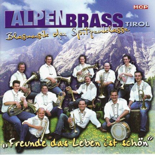Alpenbrass - Tirol - Freunde das Leben ist schön