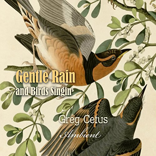 Gentle Rain and Birds Singing audiobook cover art