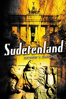 [George T. Chronis]のSudetenland (English Edition)