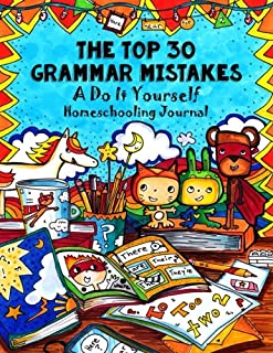Top 30 Grammar Mistakes: A Do-It-Yourself Homeschooling Handbook (Fun-Schooling With Thinking Tree Books) (Volume 11)