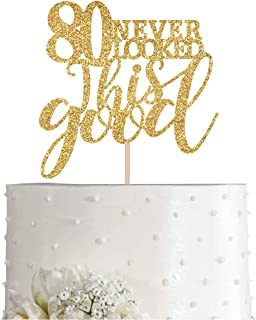 Gold Glitter 80 Never Looked This Good Cake Topper, Women Gold Happy 80th Birthday Cake Topper, Birthday Party Decorations...