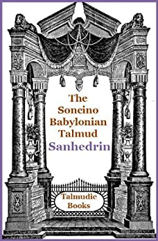 Talmud Sanhedrin (Soncino Babylonian Talmud Book 34) by [Jacob Shachter, H. Freedman, Isidore Epstein]