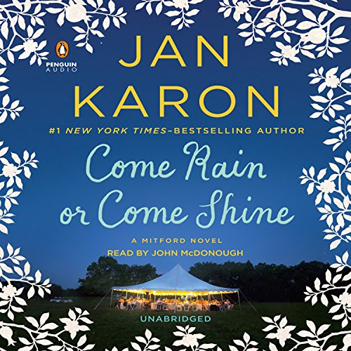 Come Rain or Come Shine     A Mitford Novel, Book 11              De :                                                                                                                                 Jan Karon                               Lu par :                                                                                                                                 John McDonough                      Durée : 8 h et 28 min     Pas de notations     Global 0,0