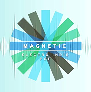 Magnetic: Electro Indie Pop