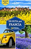 En ruta por Francia 2: 38 rutas por carretera (Guías En ruta Lonely Planet)