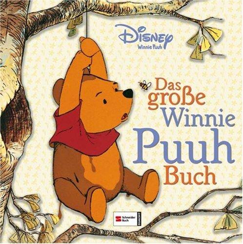 Disneys Winnie Puuh: Das grosse Winnie Puuh Buch
