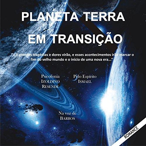 Planeta Terra em transição [Planet Earth in Transition] audiobook cover art