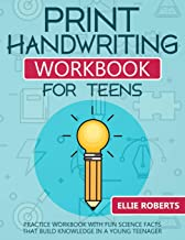 Download Print Handwriting Workbook for Teens: Practice Workbook with Fun Science Facts that Build Knowledge in a Young Teenager PDF