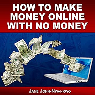 How to Make Money Online with No Money cover art