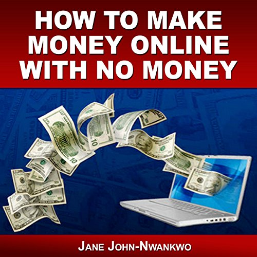 How to Make Money Online with No Money audiobook cover art