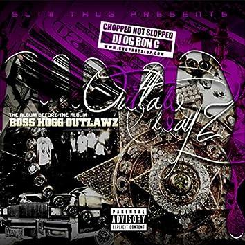 Slim Thug Presents: Outlaw Wayz (Chopped Not Slopped)