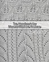 The Hand Book For Manual Machine Knitters