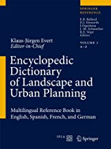 Encyclopedic Dictionary of Landscape and Urban Planning: Multilingual Reference Book in English, Spanish, French and Germa...