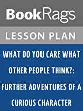 Lesson Plans What Do YOU Care What Other People Think?: Further Adventures of a Curious Character