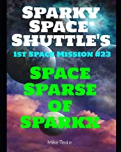 Space Sparse of Sparkx: Still Lots Going On!: 23