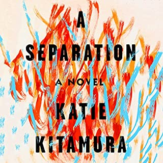 A Separation     A Novel              By:                                                                                                                                 Katie Kitamura                               Narrated by:                                                                                                                                 Katherine Waterston                      Length: 6 hrs and 52 mins     234 ratings     Overall 3.1
