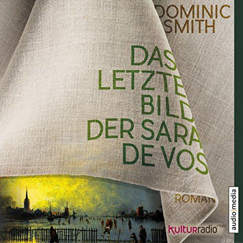 Das letzte Bild der Sara de Vos                   By:                                                                                                                                 Dominic Smith                               Narrated by:                                                                                                                                 Elisabeth Günther                      Length: 7 hrs and 21 mins     Not rated yet     Overall 0.0