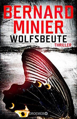 Wolfsbeute: Psychothriller (Ein Commandant Martin Servaz-Thriller 3)