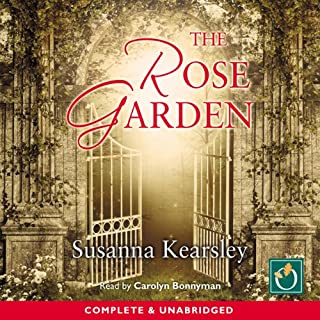 The Rose Garden                   Written by:                                                                                                                                 Susanna Kearsley                               Narrated by:                                                                                                                                 Carolyn Bonnyman                      Length: 12 hrs and 41 mins     5 ratings     Overall 4.8