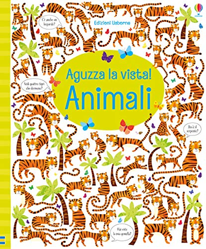Animali. Aguzza la vista! Ediz. a colori