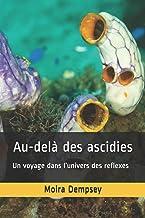 Au-delà des ascidies: Un voyage dans l'univers des reflexes (French Edition)