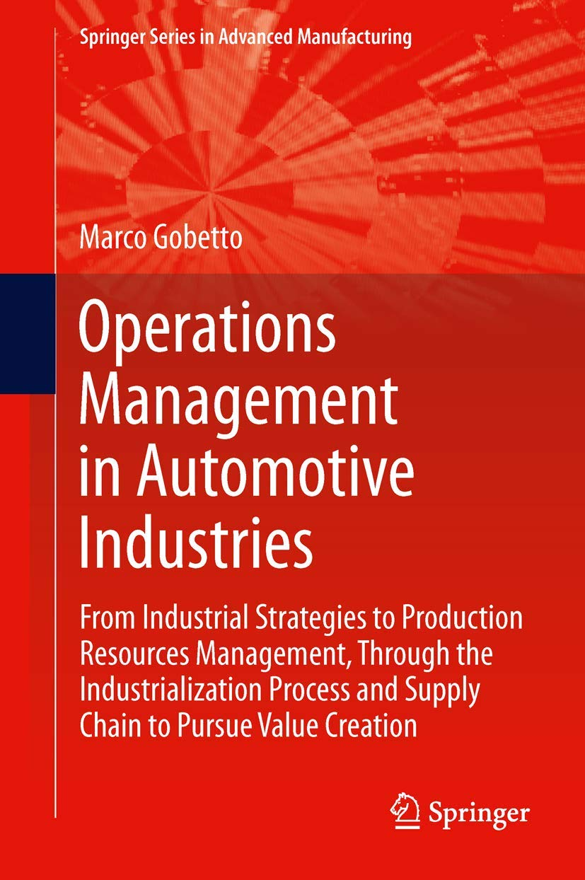Operations Management In Automotive Industries: From Industrial Strategies To Production Resources Management, Through The...