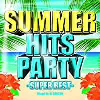 SUMMER HITS PARTY-SUPER BEST-