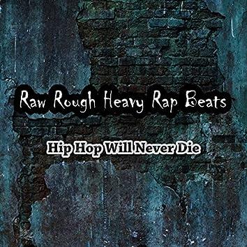 Hip Hop Will Never Die