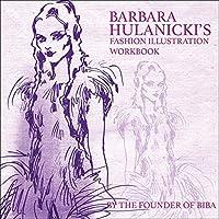Barbara Hulanicki's Fashion Illustration Workbook by Barbara Hulanicki(2017-02-15)